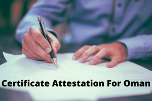 Certificate Attestation For Oman